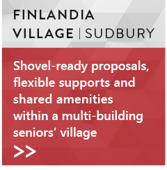 Finlandia Village, Sudbury: Shovel-ready proposals, flexible supports and shared amenities within a multi-building seniors' village