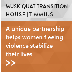 Musk Quat Transition House, Timmins: A unique partnership helps women fleeing violence stabilize their lives